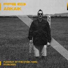 FFS Live: Arkaik @ Flexout Audio - 07.08.2021