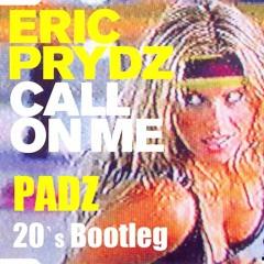 Eric Pr!dz - Call On Me (PADZ 20's Bootleg)