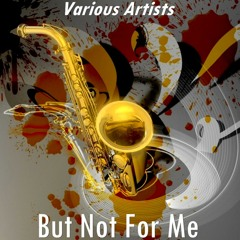 But Not For Me (Version By Miles Davis)
