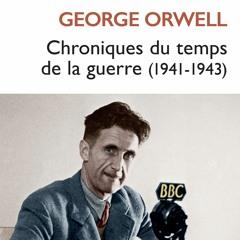 George Orwell - Chroniques du temps de la guerre