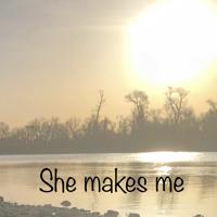 She makes me