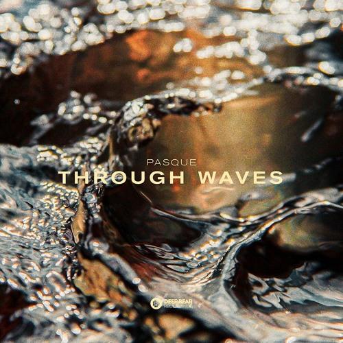 Pasque - Through Waves