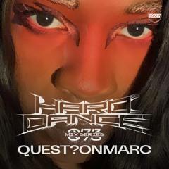 Hard Dance 073: Quest?onmarc