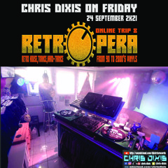 Chris Dixis RetrOpera Trip 8 From 90 To 2000'S Vinyls .Friday 24 September 2K21