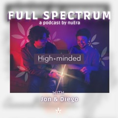 """nuEra Podcast: """"Humans of Cannabis: High Minded Events"""