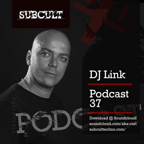 SUB CULT Podcast 37 - DJ LInk - FREE DOWNLOAD!