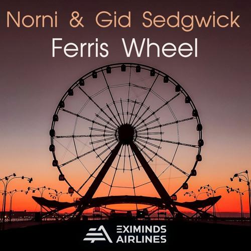 Norni & Gid Sedgwick - Ferris Wheel (Extended Mix) [2021]