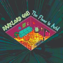 The Floor Is Acid (ft. ST4RFOX)
