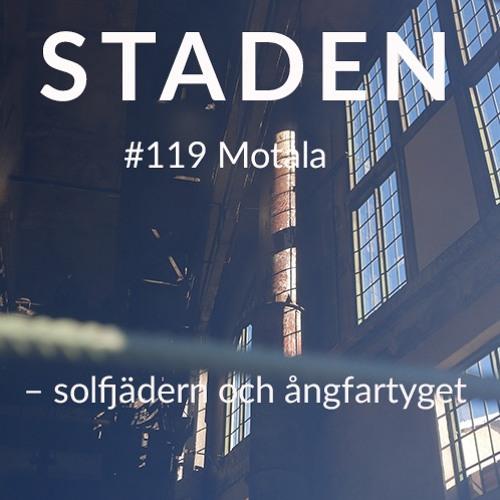 #119 Motala – solfjädern och ångfartyget