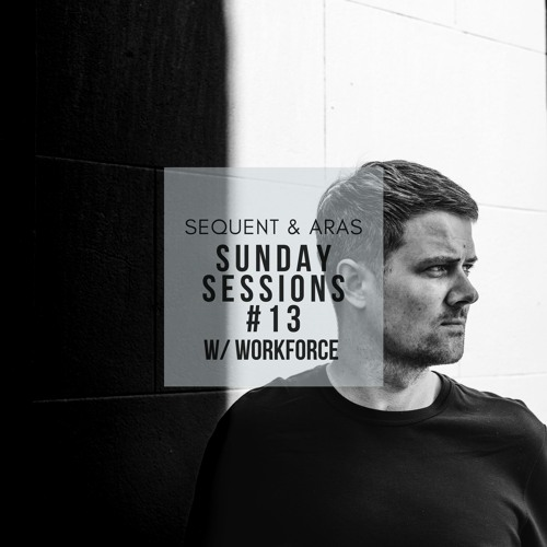 Sunday Sessions #13 w/ Workforce