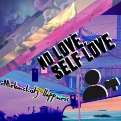 No Love, Self Love (Prod. Mantra)