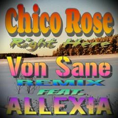 Chico Rose - Right Here (Von Sane Remix Feat. Allexia)