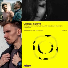 Critical Sound no.75 London Pre-Party Show w/ Fade Black, Chari Brix and Buunshin | 05.02.2020