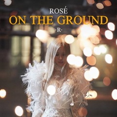 ROSÉ(로제) - On The Ground (BUNNY Remix)