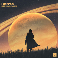 K3nto - Exhilarate [UXN Release]