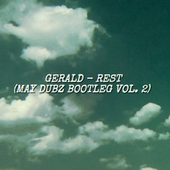 GERALD - REST (MAY DUBZ BOOTLEG VOL.2) (GERALD DUBS IS LEGEND)