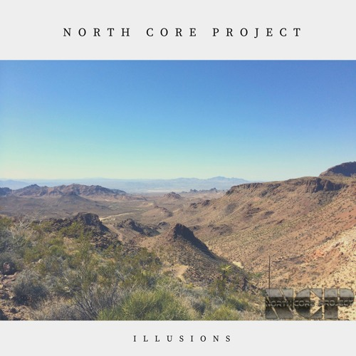 North Core Project - Illusions  (Free download or stream)