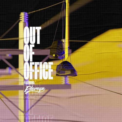 Out of Office Mix feat. Phoreyz 003