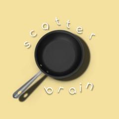 Scatterbrain (prod. Corybear)