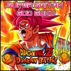 TEQ Super Saiyan God Goku OST(Dokkan: Phoenix) [DRAGON BALL Z: DOKKAN BATTLE]
