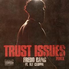 Trust Issues (Remix) ft. NLE Choppa