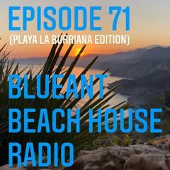 #71 BlueAnt Beach House Radio (Playa La Burriana Edition)
