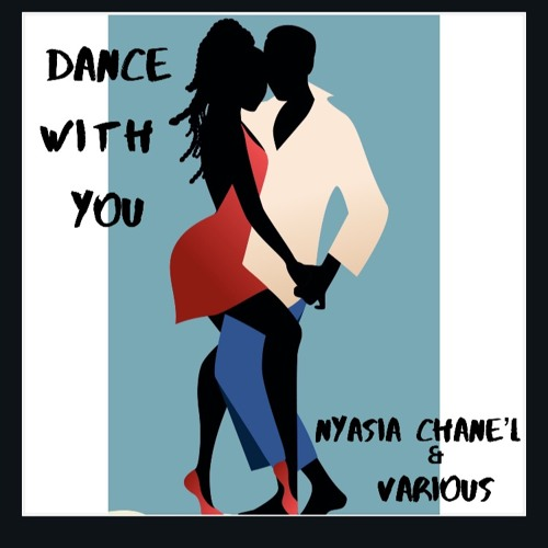 Dance With You by Nyasia Chane'l & Various  Image