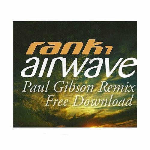 Rank 1 - Airwave (Paul Gibson Remix) [Free Download]