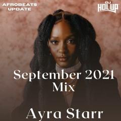 Afrobeats Update Mix September 2021 feat Ayra Starr, Wizkid, Tiwa Savage, Sarkodie, Burna Boy