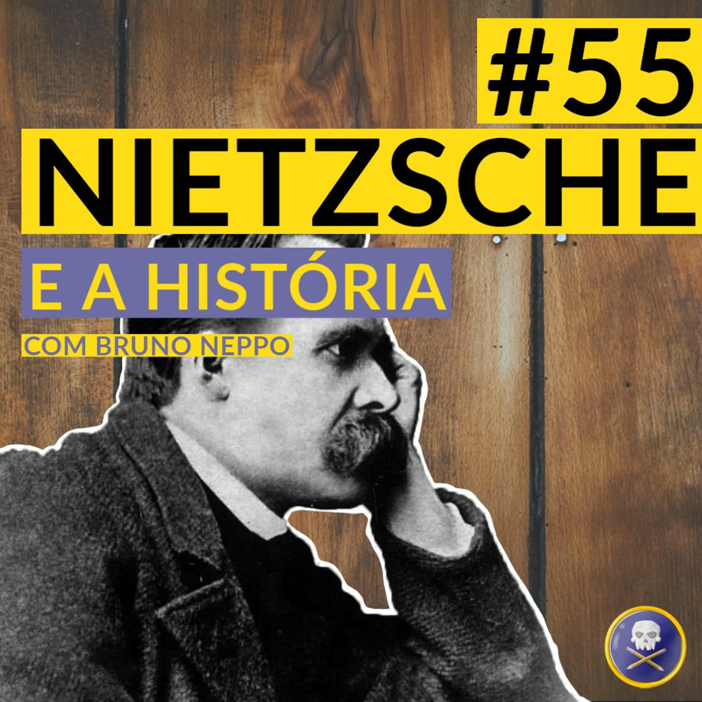 História Pirata #55 - Nietzsche e a História com Bruno Neppo