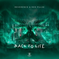 Reverence & Red Pulse - Back To Life (Original Mix)