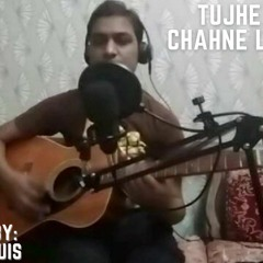 Tujhe Kitna Chahne Lage Hum Cover By Luke Louis