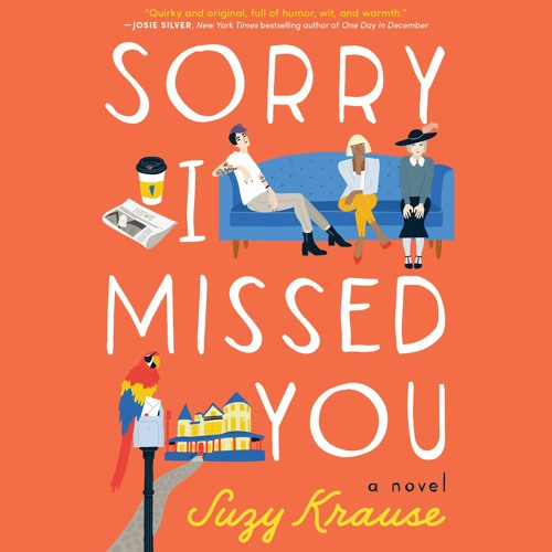 Sorry I Missed You by Suzy Krause