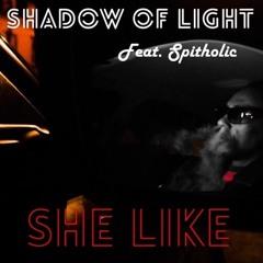 She Like feat. Spitholic