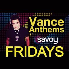 Vance Anthems - Savoy Fridays - 26.03.21