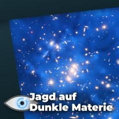 Finden wir nun Dunkle Materie? - Jagd nach WIMPs geht in neue Phase!
