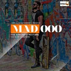 MAD OOOOO THE AFROBEAT 2020 MIXTAPE BY DJ JAMSTAR