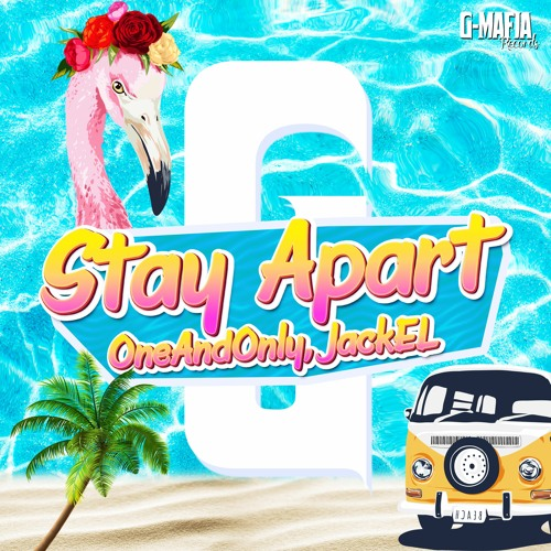 OneAndOnly, JackEL - Stay Apart (Original Mix) [G-MAFIA RECORDS]