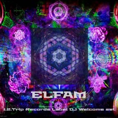 DJ Elfam - 1.2 Trip Records, Label DJ, Welcome Live Set