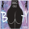 Big Ole Booty