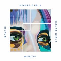 BENCHI – House Girls (Arzor Remix)