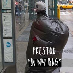 Prestoo - In My Bag