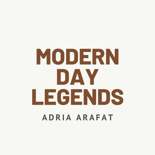 Modern Day Legends with Adria Arafat