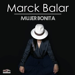 Mujer Bonita - Marck Balar