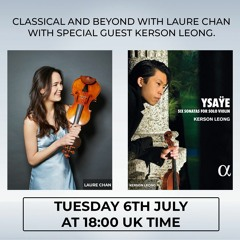 Classical and Beyond, episode 2 - Laure chats with Kerson Leong