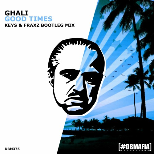 Ghali - Good Times (Keys & Fraxz Bootleg )