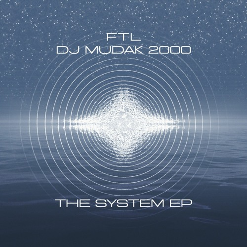 DJ МУДАК 2000 x FTL - THE SYSTEM [EP]
