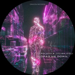 Julian (Col) & Polaak - Drag Me Down (Extended Mix) [Dragon Records]