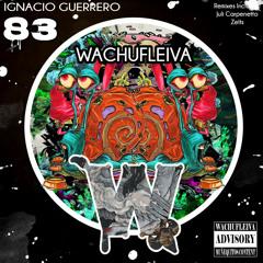 Ignacio Guerrero - Wachufleiva 83-4 (Original Mix)