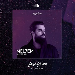 Leise Sound Music Presents - LSM #028 [Guest: Mel7em] [Jan 18th, 2021]